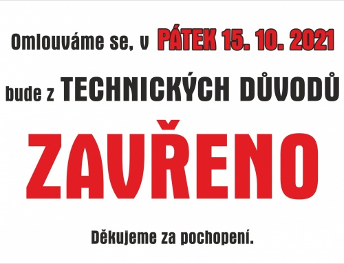 V pátek 15. 10. z technických důvodů zavřeno